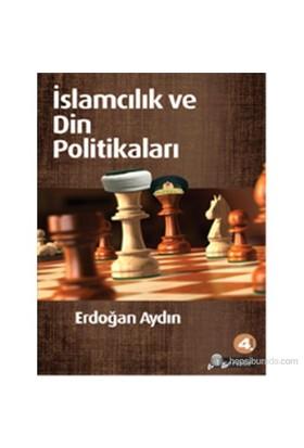 İslamcılık Ve Din Politikaları-Erdoğan Aydın