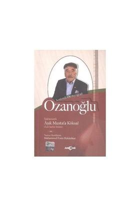 Senfonik Otobiyografi Ozanoğlu-Aşık Mustafa Köksal