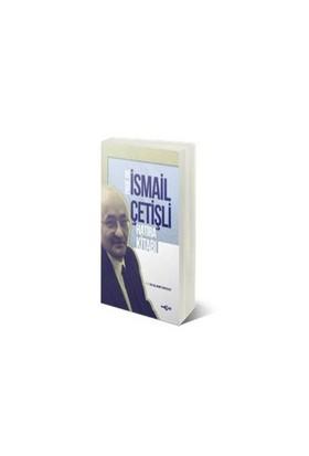 İsmail Çetişli Hatıra Kitabı-Mehmet Surur Çelepi