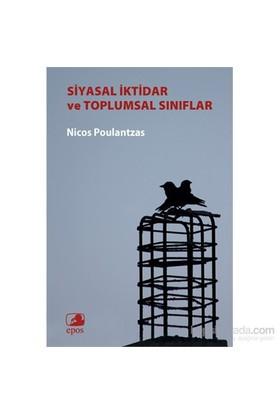 Siyasal İktidar Ve Toplumsal Sınıflar-Nicos Poulantzas