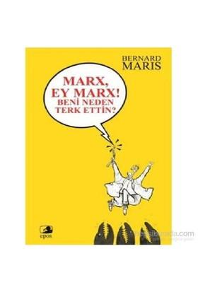 Marx Ey Marx Beni Neden Terk Ettin-Bernard Maris