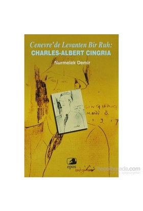 Cenevre'De Levanten Bir Ruh: Charles-Albert Cingria-Nurmelek Demir