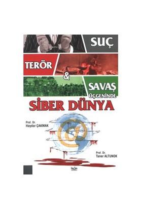 Suç, Terör, Savaş Üçgeninde Siber Dünya-Taner Altunok