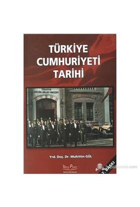 Türkiye Cumhuriyeti Tarihi - Muhittin Gül