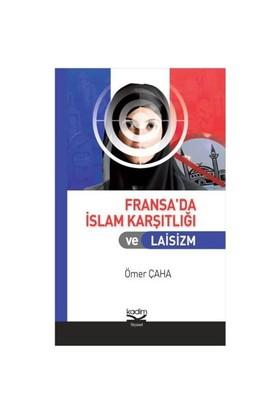 Fransa'Da İslam Karşıtlığı Ve Laisizm-Ömer Çaha