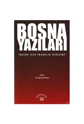 Bosna Yazıları (Bosna İçin İnsanlık Girişimi)-Ertuğrul Günay