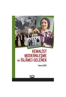 Kemalist Modernleşme Ve İslamcı Gelenek-Hasan Şen
