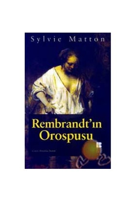 Rembrandt'In Orospusu-Sylvie Matton