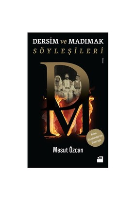 Dersim Ve Madımak Söyleşileri - Mesut Özcan