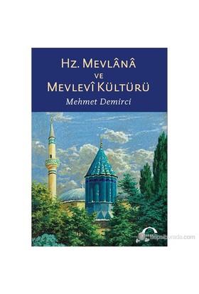 Hz. Mevlana Ve Mevlevi Kültürü-Mehmet Demirci