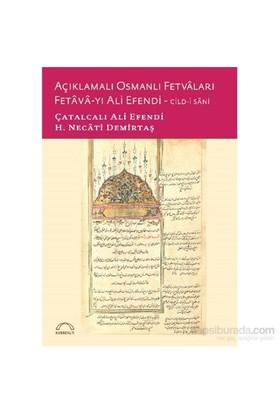 Açıklamalı Osmanlı Fetvâları Fetâvâ-Yı Ali Efendi (2 Cilt)-Çatalcalı Ali Efendi