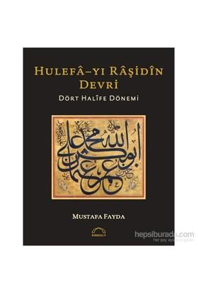 Hulefâ-yı Râşidîn Devri - Mustafa Fayda