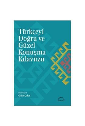 Türkçeyi Doğru Ve Güzel Konuşma Kılavuzu-Galip Çakır