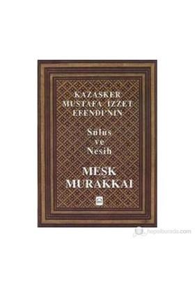 Kazasker Mustafa İzzet Efendi´Nin Meşk Murakkai (Sülüs Ve Nesih)-Kolektif