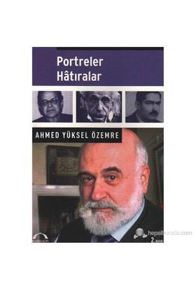 Portreler, Hatıralar-Ahmed Yüksel Özemre