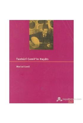 Tanburi Cemil Bey'İn Hayâtı-Mesud Cemil