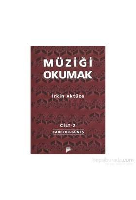 Müziği Okumak Cilt 2 - İrkin Aktüze