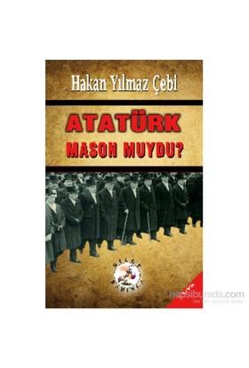 Atatürk Mason Muydu?-Hakan Yılmaz Çebi