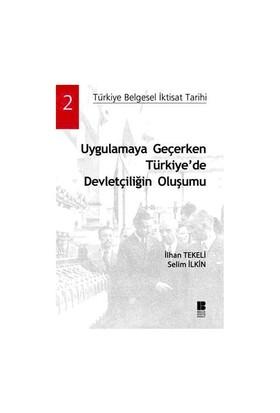 Uygulamaya Geçerken Türkiye'de Devletçiliğin Oluşumu