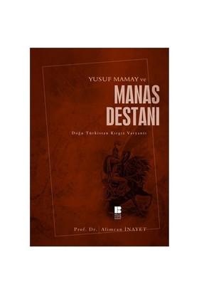 Yusuf Mamay Ve Manas Destanı - Alimcan İnayet