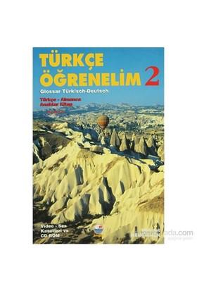 Türkçe Öğrenelim 2 : Türkçe - Almanca - Glossar Türkisch Deutsch