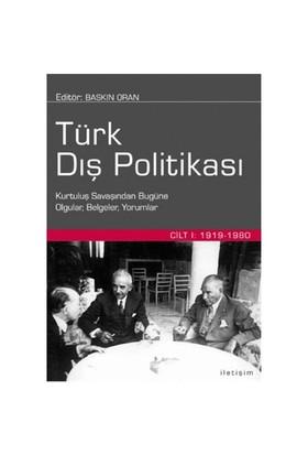 Türk Dış Politikası Cilt 1 1919 / 1980 - Derleme