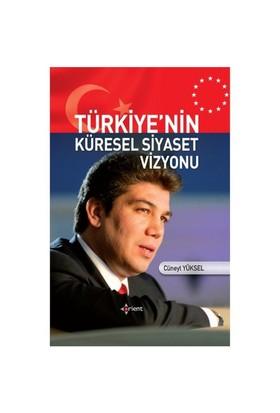 Türkiye'Nin Küresel Siyaset Vizyonu-Cüneyt Yüksel