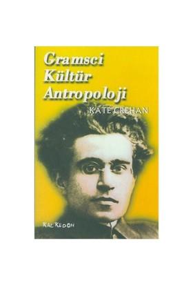 Gramsci Kültür Antropoloji-Kate Crehan