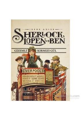 Sherlock Lupen Ve Ben – Gizemli Kırmızı Gül-Irene Adler