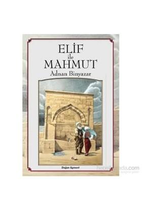Elif İle Mahmut-Adnan Binyazar