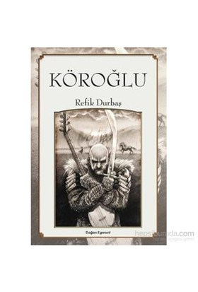 Köroğlu-Refik Durbaş