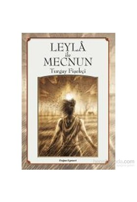 Leyla İle Mecnun-Turgay Fişekçi