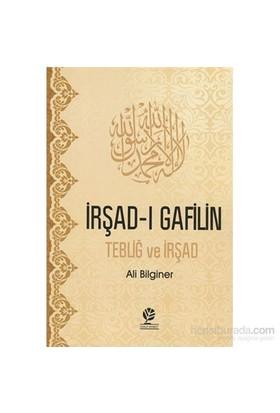 İrşad-I Gafilin, Tebliğ Ve İrşad-Ali Bilginer