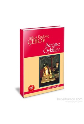 Seçme Öyküler-Anton Pavloviç Çehov
