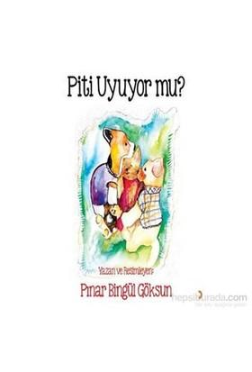 Piti Uyuyor Mu-Pınar Bingül Göksun