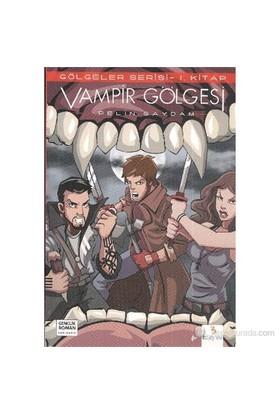 Gölgeler Serisi-1.Kitap: Vampir Gölgesi-Pelin Saydam