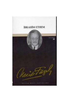 İbrahim Ethem - Bütün Eserleri 24 - Necip Fazıl Kısakürek