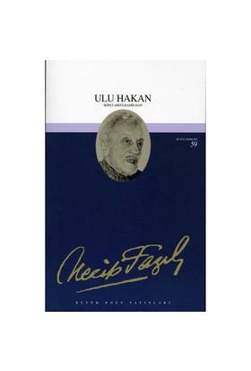 Ulu Hakan İkinci Abdülhamid Han - Bütün Eserleri 59 - Necip Fazıl Kısakürek