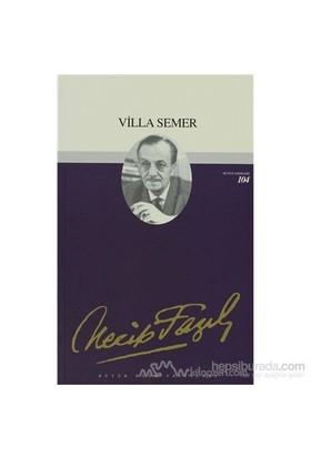 Villa Semer : 85 - Necip Fazıl Bütün Eserleri-Necip Fazıl Kısakürek