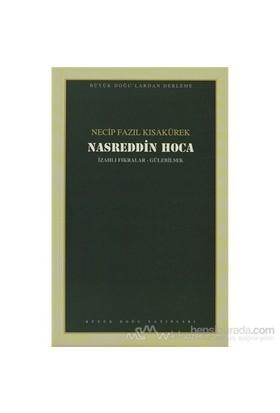 Nasreddin Hoca : 105 - Necip Fazıl Bütün Eserleri-Necip Fazıl Kısakürek
