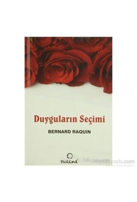Duyguların Seçimi-Bernard Raquin