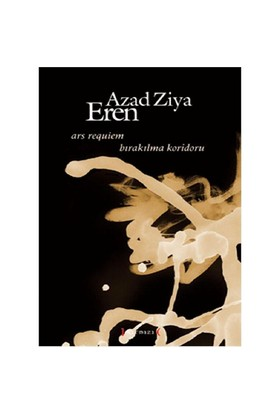 Ars Requiem Bırakılma Koridoru - Azad Ziya Eren