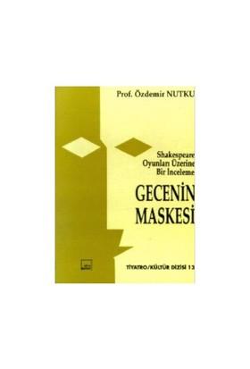 Gecenin Maskesi Shakespeare Oyunları Üzerine İnceleme-Özdemir Nutku