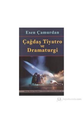 Çağdaş Tiyatro Ve Dramaturgi-Esen Çamurdan