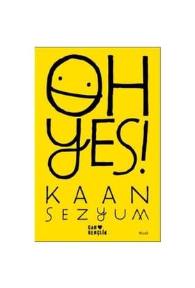 Oh Yes!-Kaan Sezyum