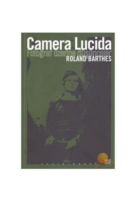 Camera Lacida - Fotoğraf Üzerine Düşünceler-Roland Barthes