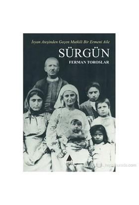 Sürgün (İsyan Ateşinden Geçen Mutkili Bir Ermeni Aile)-Ferman Toroslar