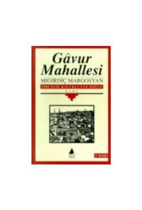 Gavur Mahallesi (Öykü) - Mıgırdiç Margosyan