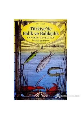 Türkiye'De Balık Ve Balıkçılık ( Pêche Et Pêcheries En Turquie)-Karekin Deveciyan