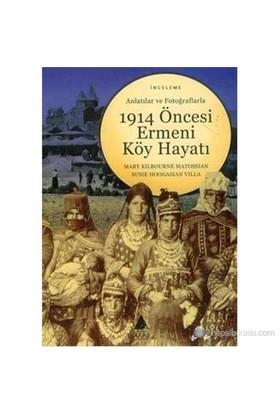 Anlatılar Ve Fotoğraflarla 1914 Öncesi Ermeni Köy Hayatı-Susie Hoogasian Villa